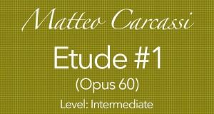 Matteo Carcassi Etude 1 opus 60